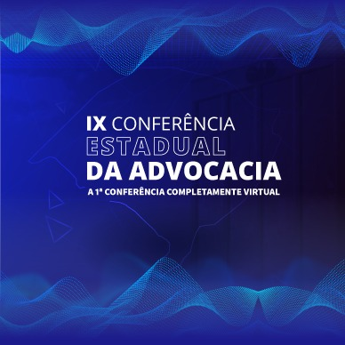 IX Conferência Estadual de Advocacia